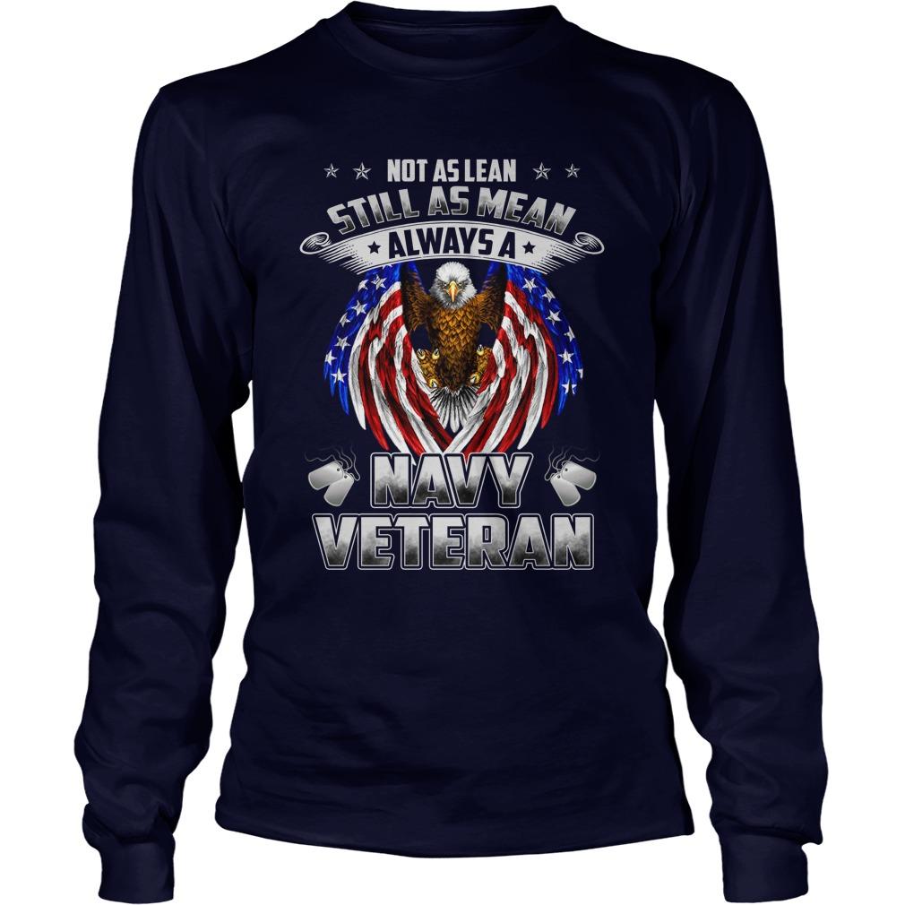 Not as lean still as mean always a navy veteran longsleeve tee