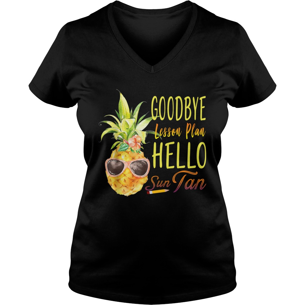 Pineapple teacher goodbye lesson plan hello sun tan lady v-neck