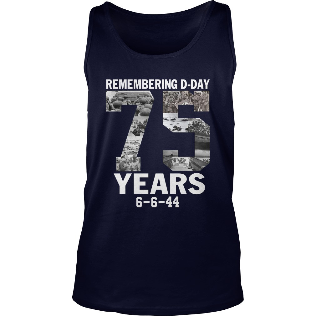 Remembering D-Day 75 years anniversary 6 6 44 tank top