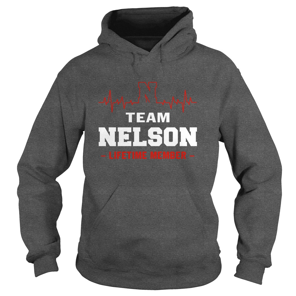 Team Nelson lifetime member hoodie