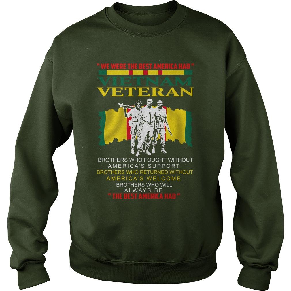 We were the best america had vietnam veteran sweatshirt