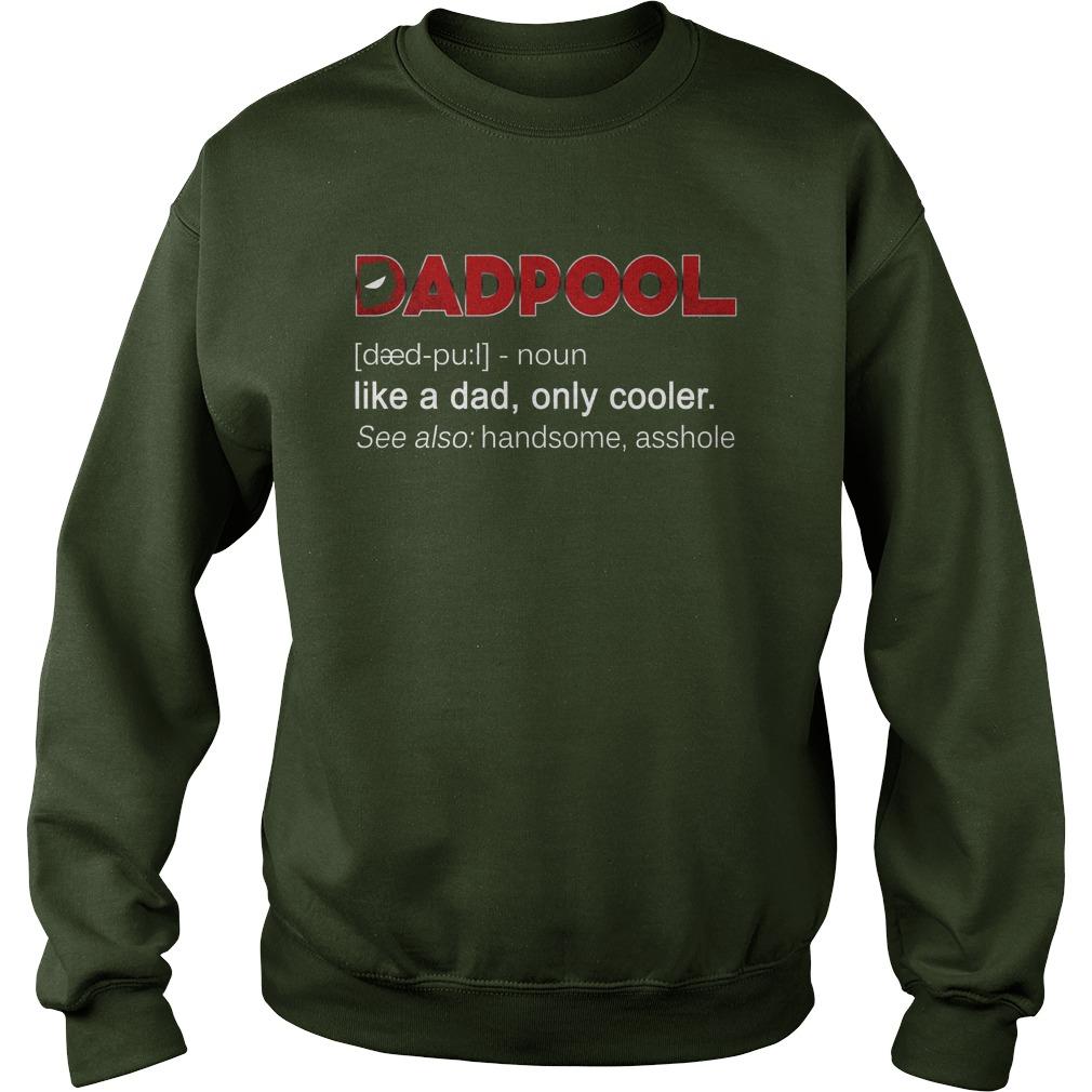 Dadpool like a dad only cooler sweatshirt