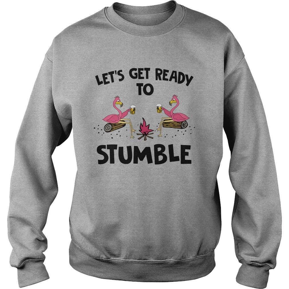 Flamingo let's get ready to stumble sweatshirt