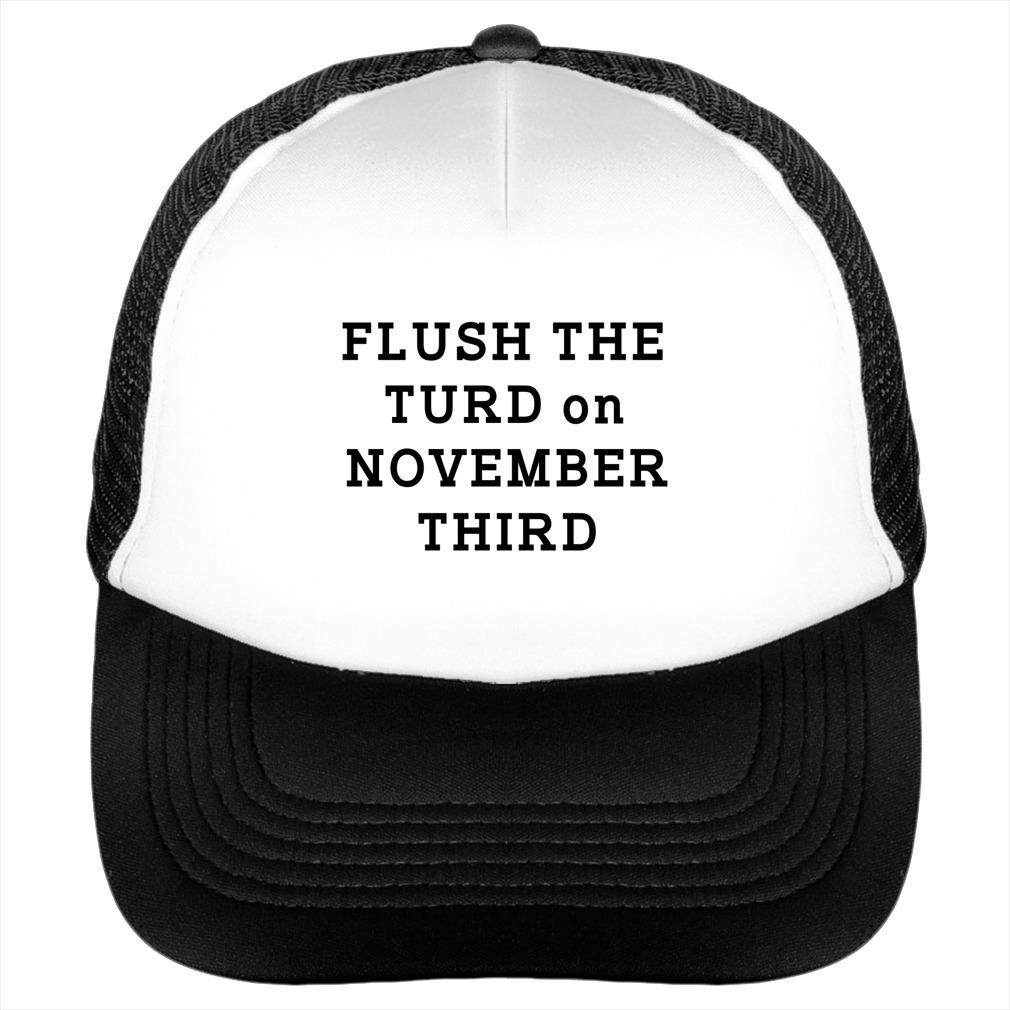 Flush the turd on november third snapback