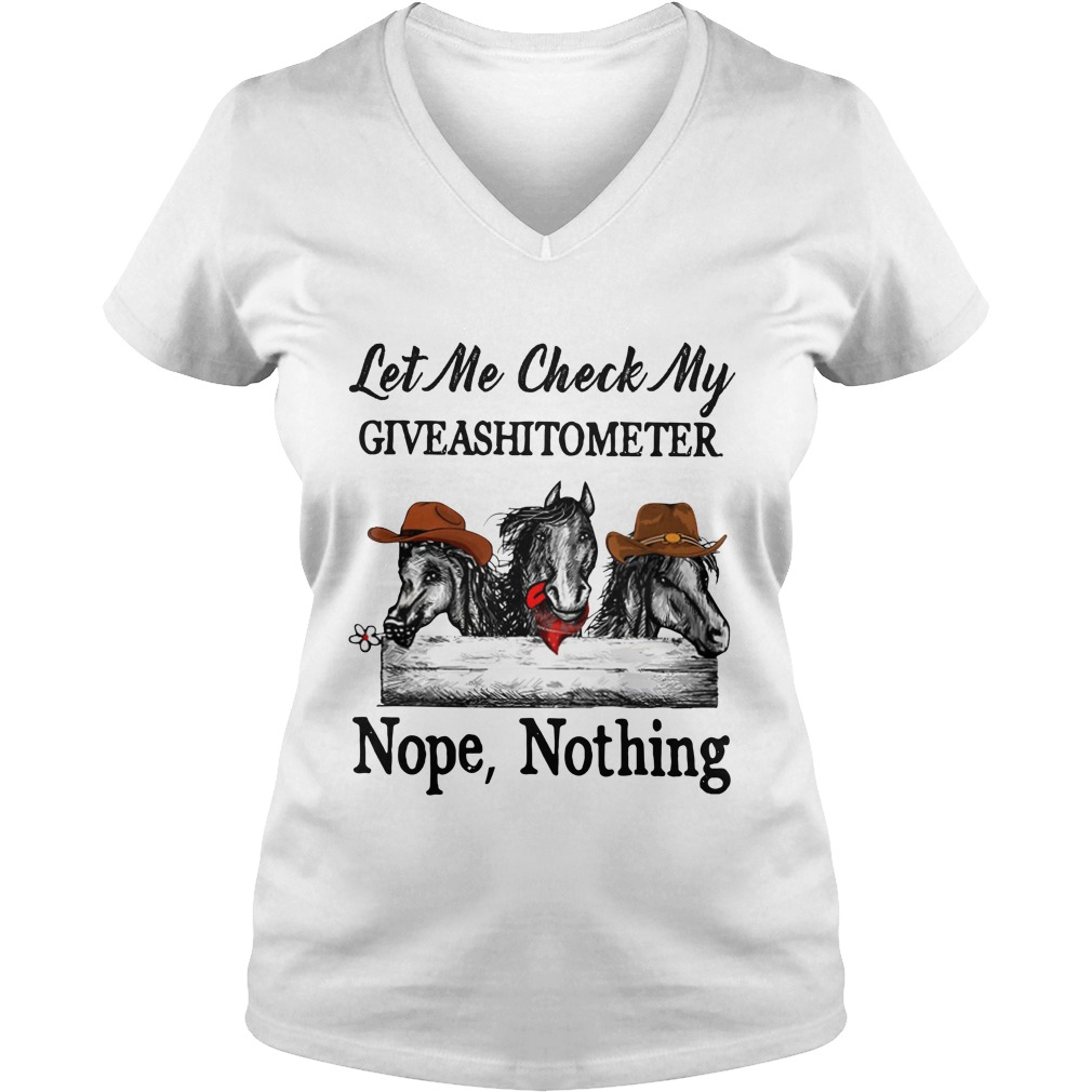 Horse let me check my giveashitometer nope nothing lady v-neck