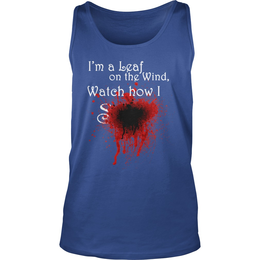 I'm a leaf on the wind watch how I soar tank top