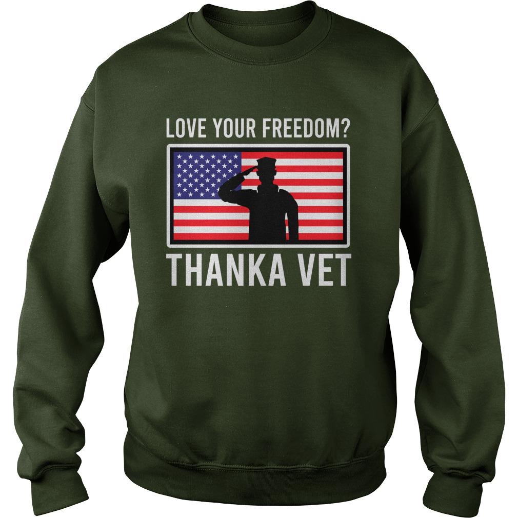Love your freedom thank a vet sweatshirt