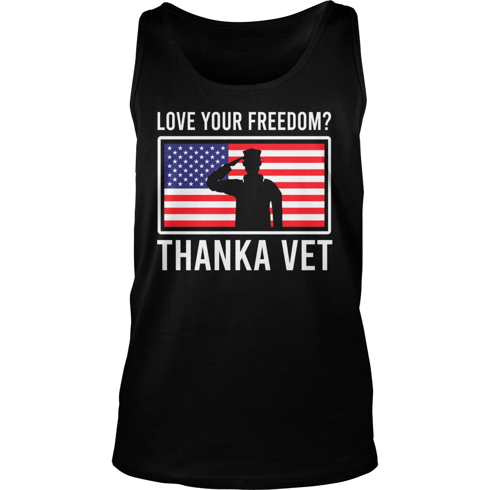 Love your freedom thank a vet tank top