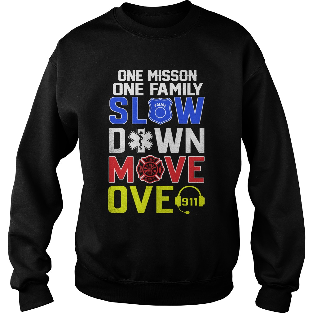 One misson one family slow down move over 911 sweatshirt