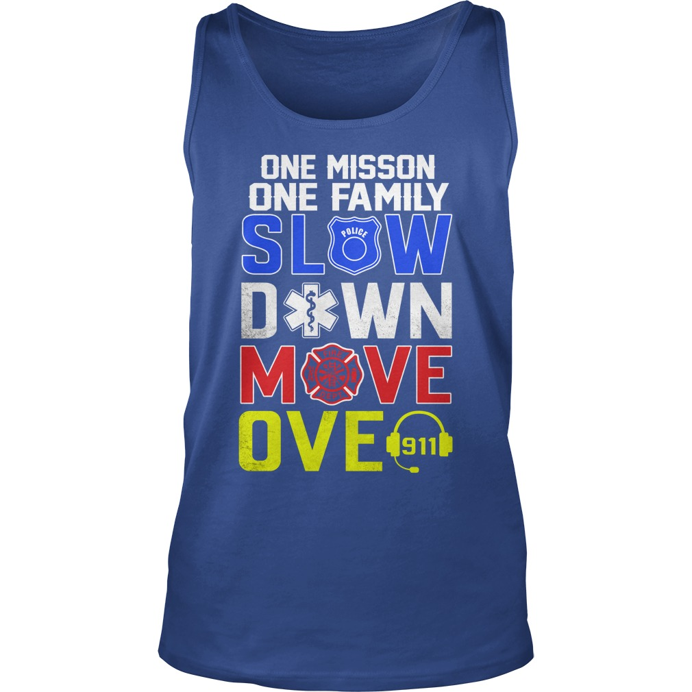 One misson one family slow down move over 911 tank top
