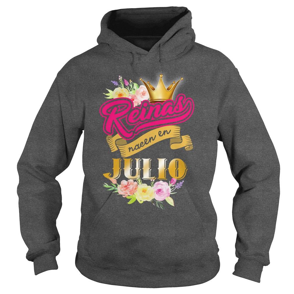 Reinas nacen en julio queens are born in july hoodie