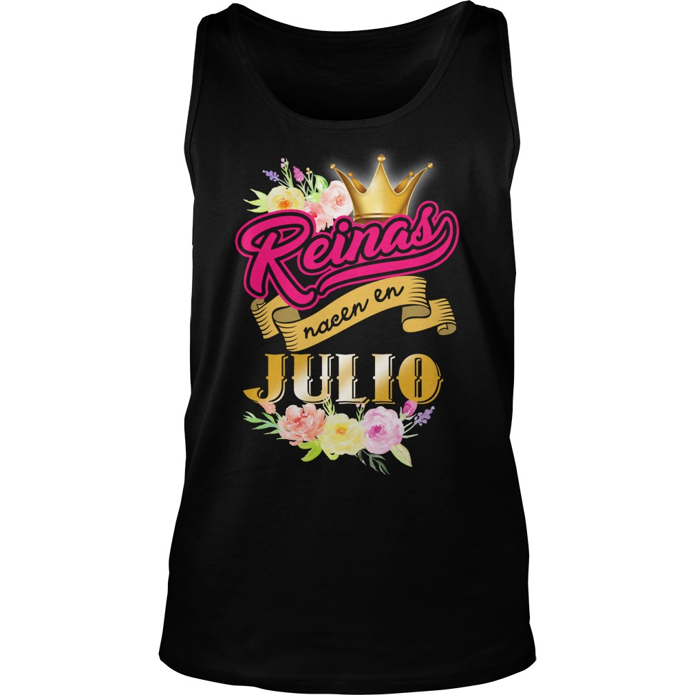 Reinas nacen en julio queens are born in july tank top