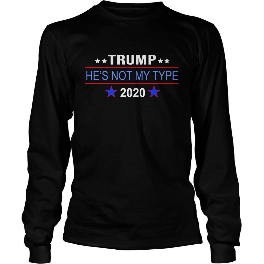 Trump he's not my type 2020 longsleeve tee