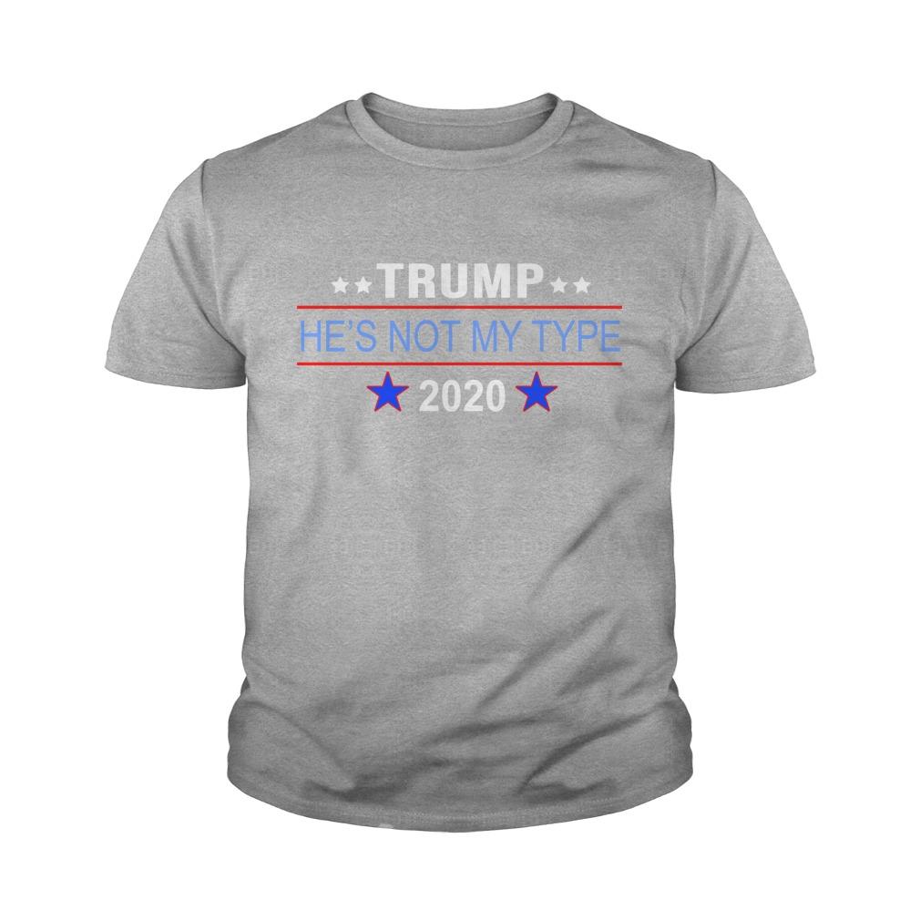 Trump he's not my type 2020 youth tee
