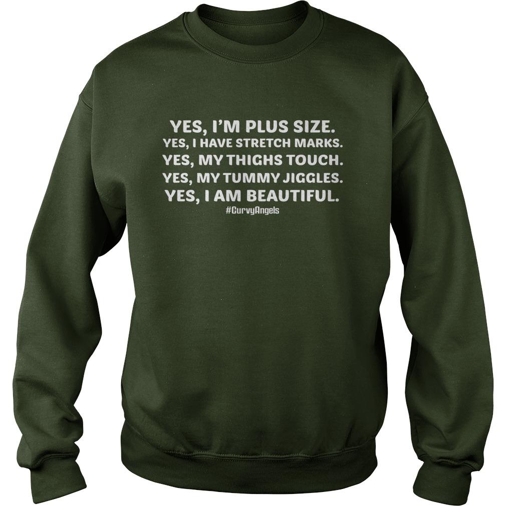 Yes im plus size yes i have stretch marks sweatshirt