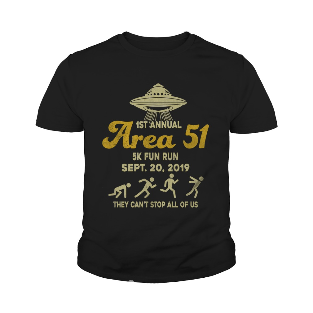 1st annual area 51 5k fun run september 2019 they can't stop all of us youth tee