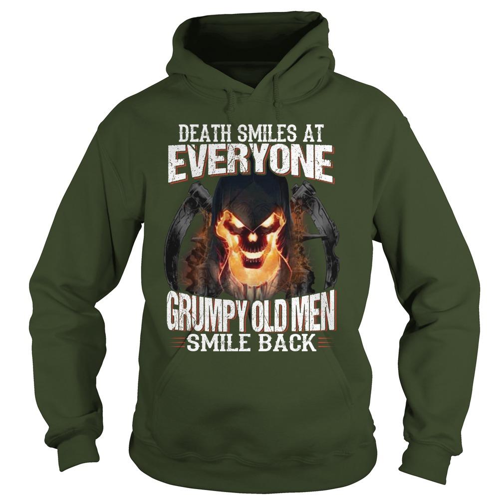 Death smiles at everyone grumpy old men smile back hoodie