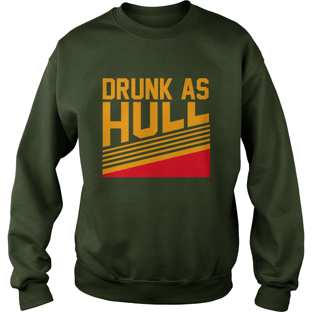 Drunk as hull sweatshirt