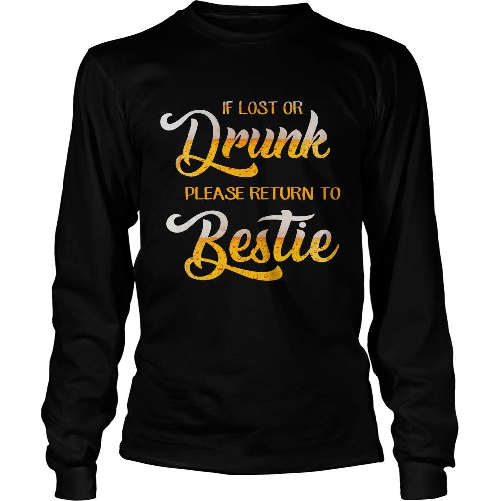 If lost or drunk please return to bestie longsleeve tee