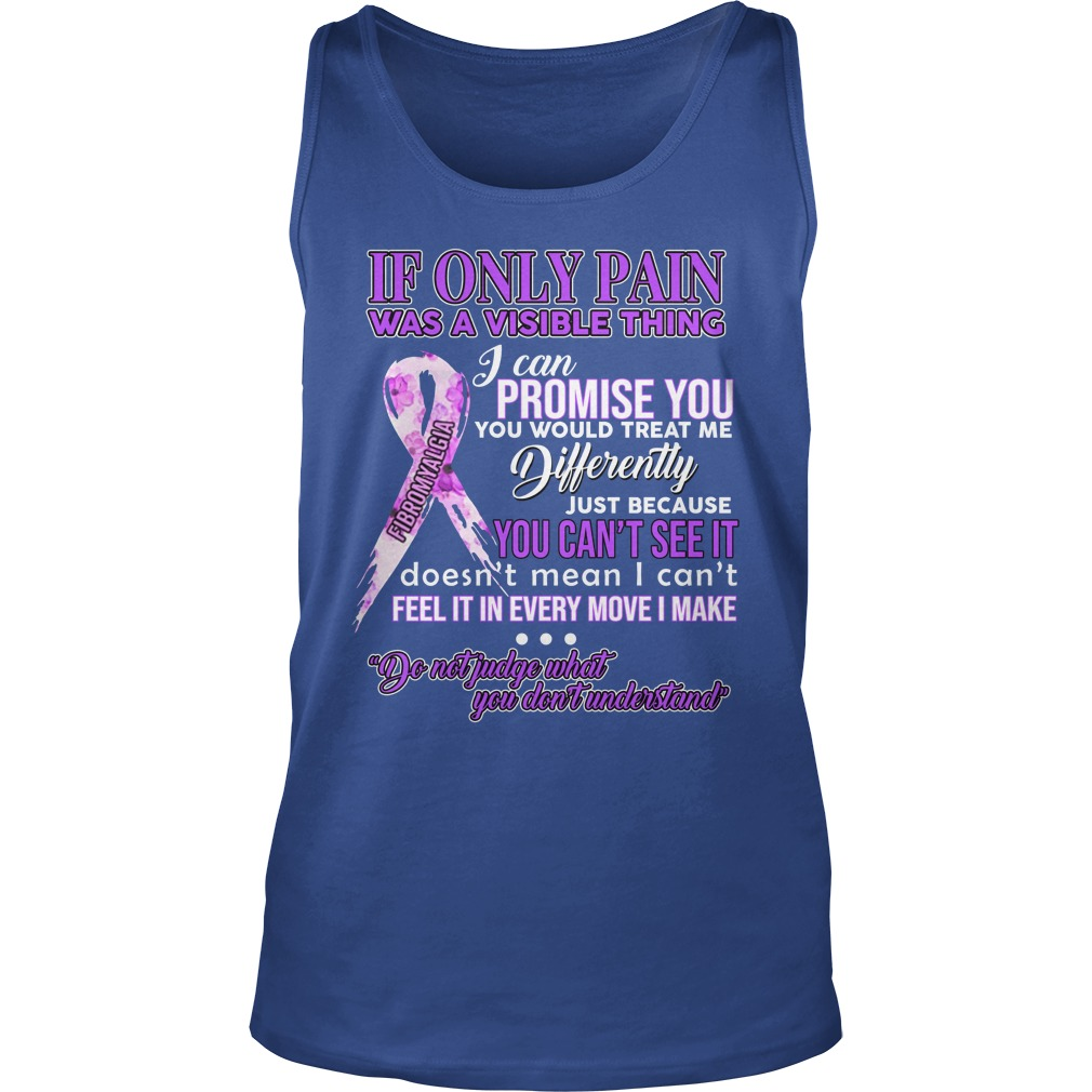 If only pain was a visible thing i can promise you Multiple Sclerosis tank top