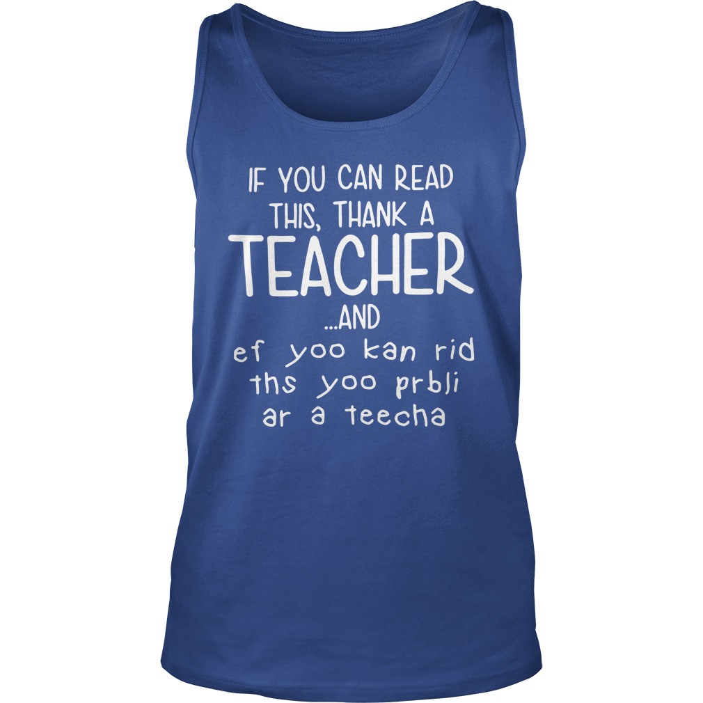 If you can read this thank a teacher tank top