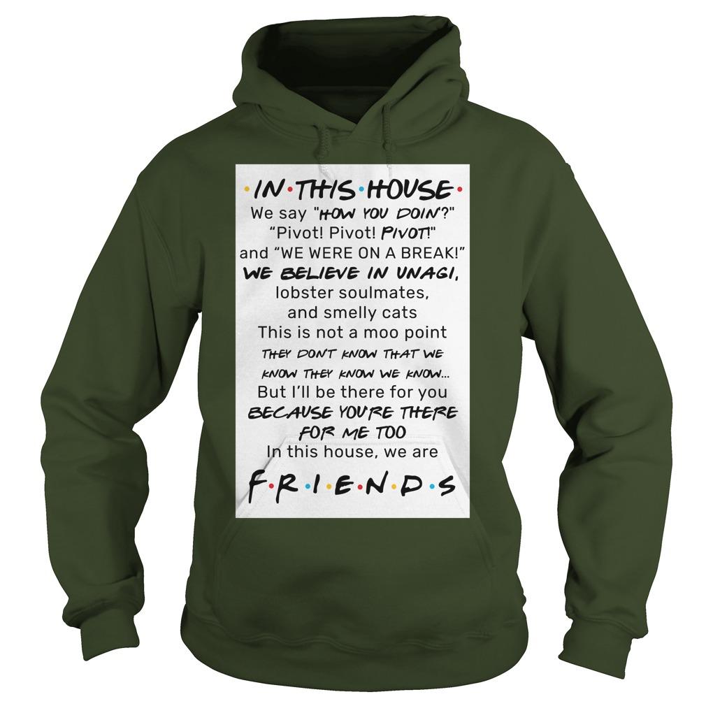 In This House Friend hoodie