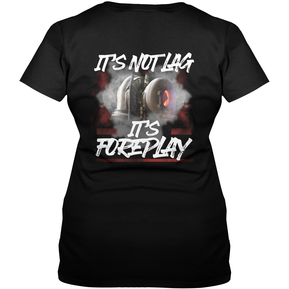 It's not lag it's foreplay lady v-neck