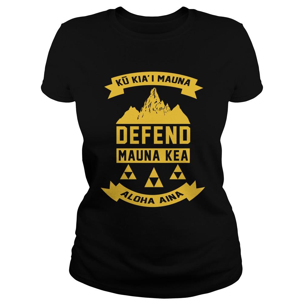 Ku Kiai Mauna Defend Mauna Kea Aloha Aina lady shirt