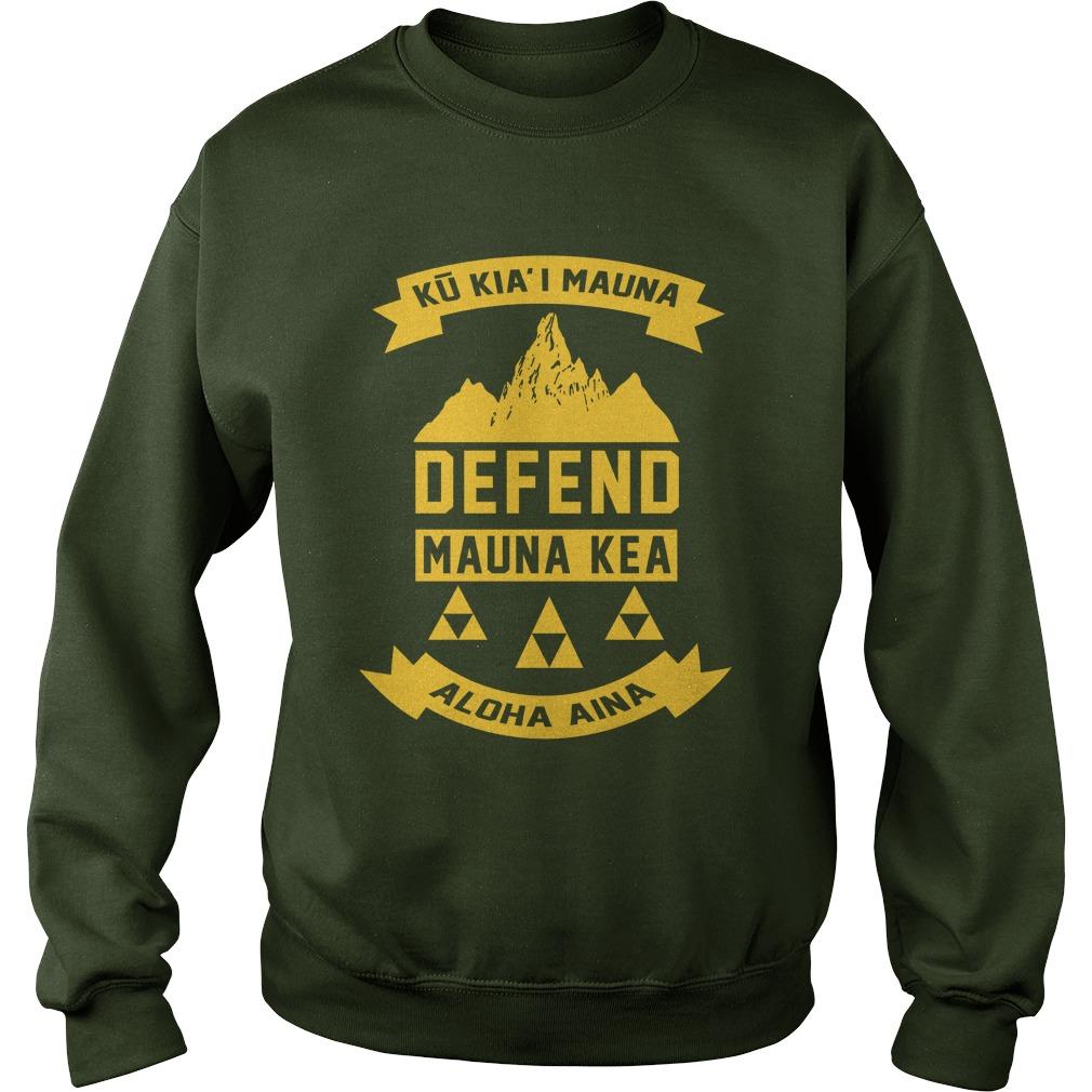 Ku Kiai Mauna Defend Mauna Kea Aloha Aina sweatshirt