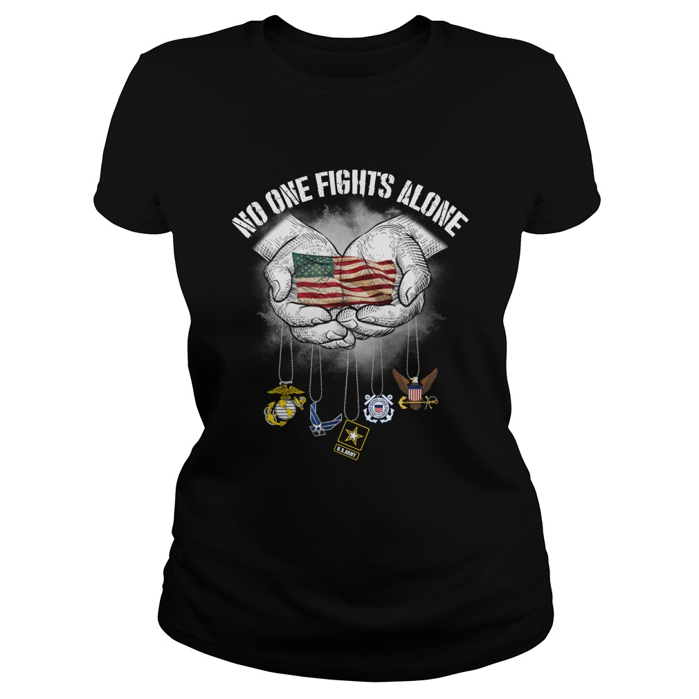 No One Fights Alone USA Flag Veterans Army Police EMS lady shirt