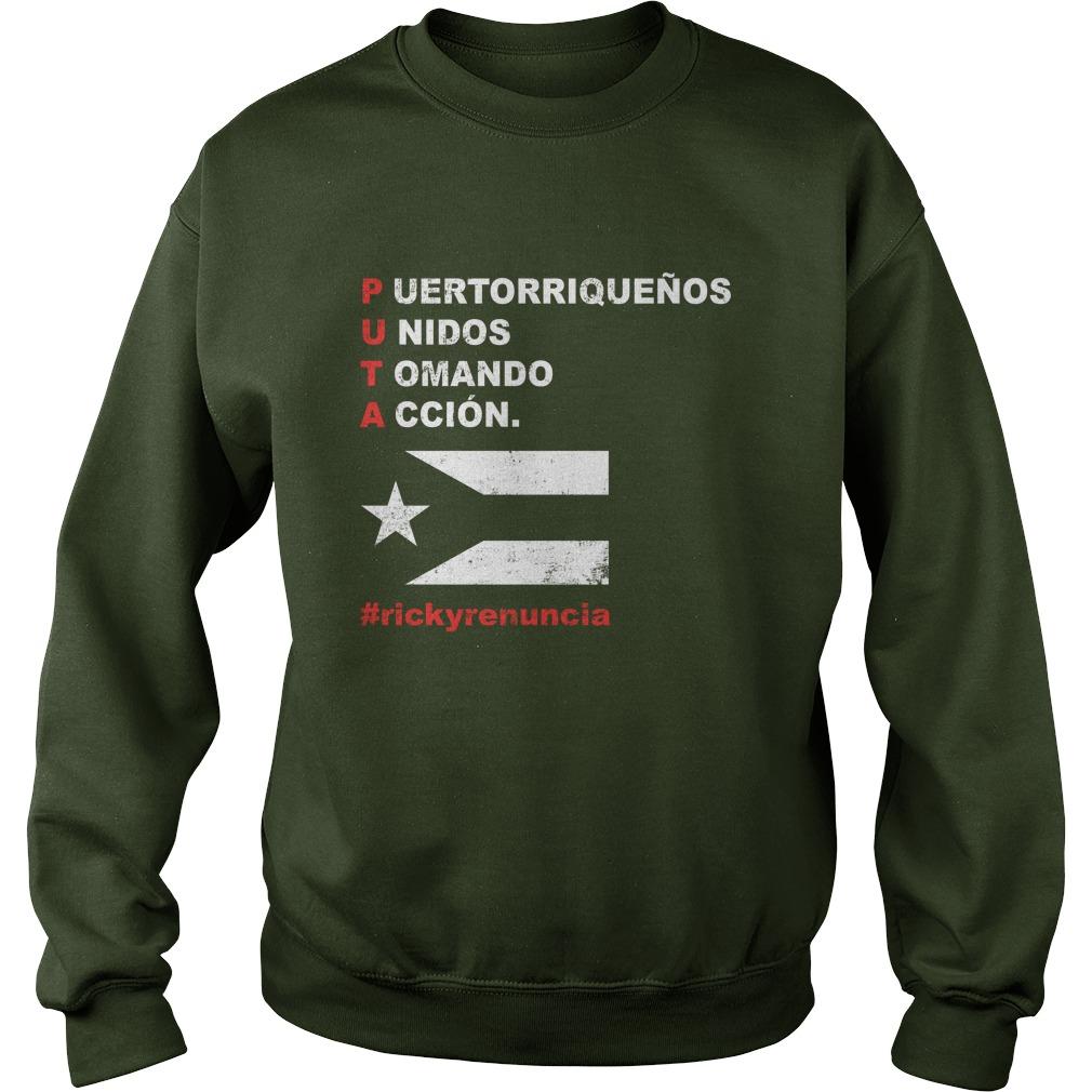 P U T A Puertorriquenos Unidos Tomando Accion sweatshirt