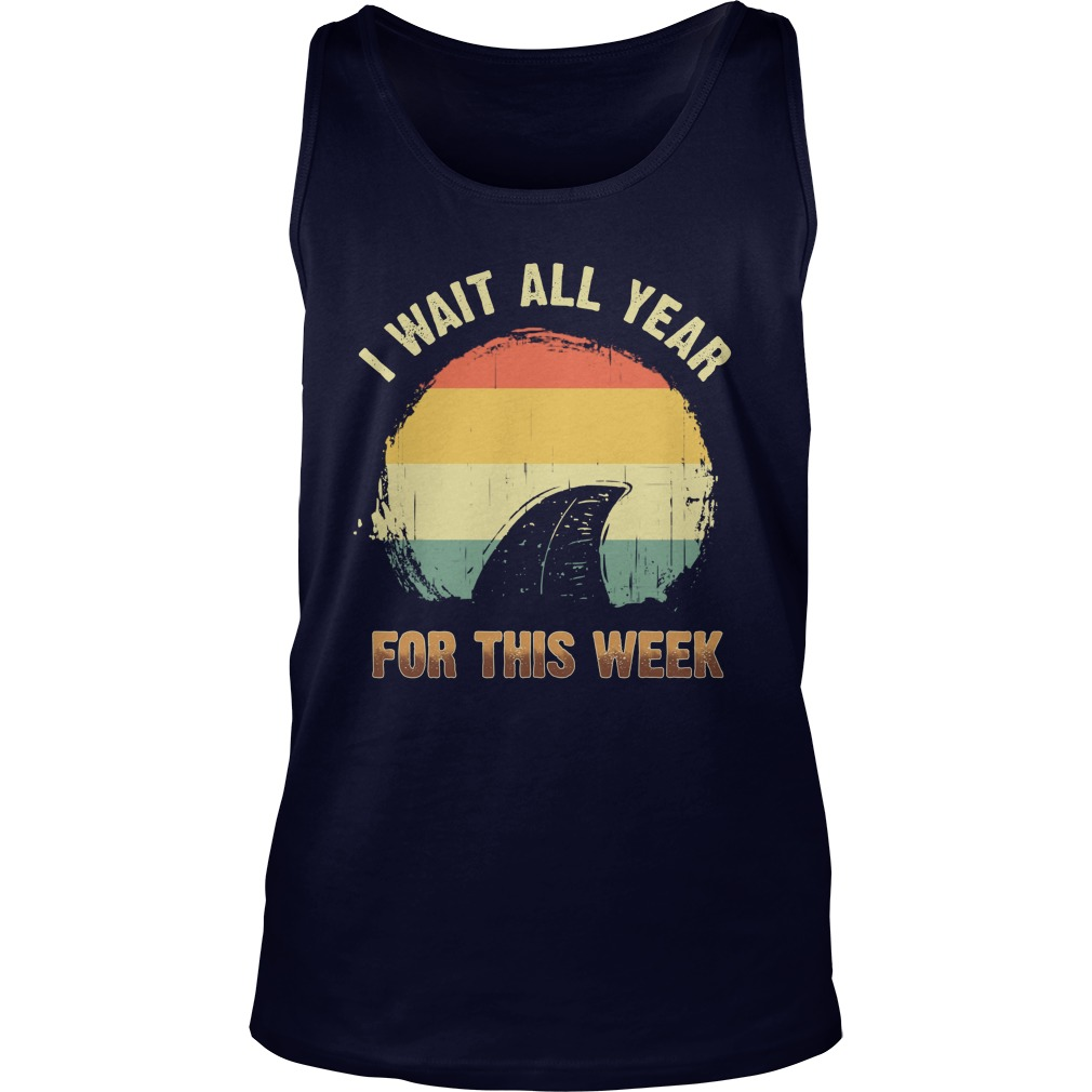 Shark i want all year for this week tank top