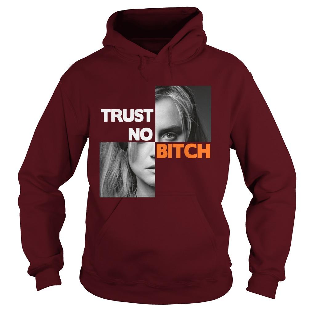 Taylor Schilling trust no bitch hoodie