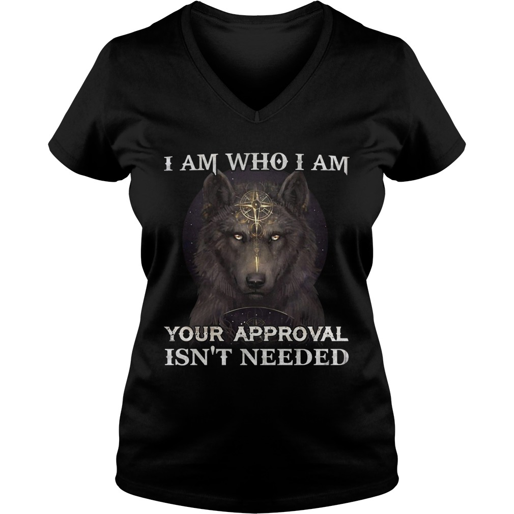 Woft im who i am your approval isn't needed lady v-neck
