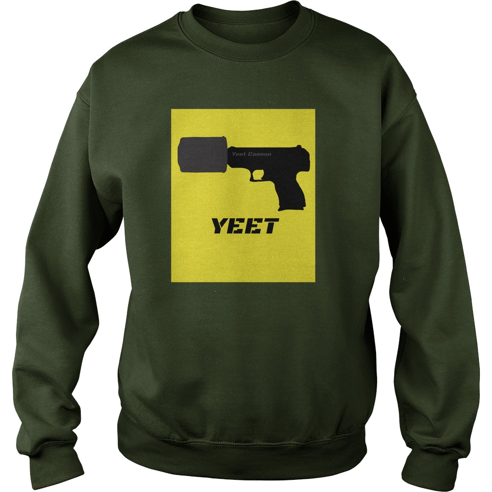 Yeet Cannon sweatshirt