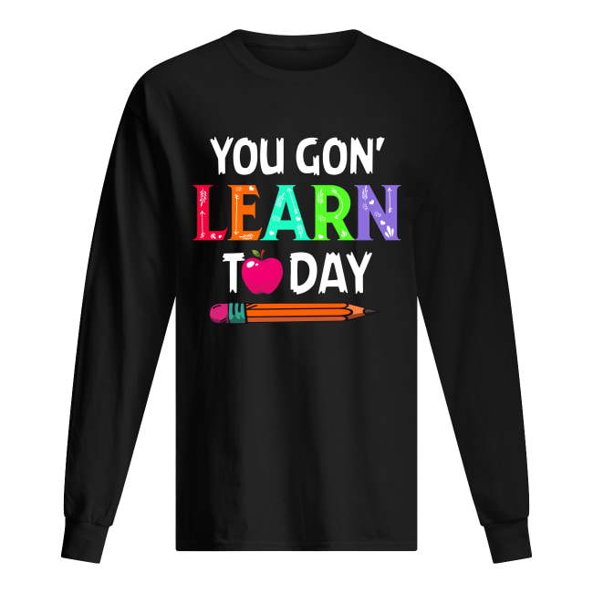 Apple Pencil you gon' learn today long sleeved