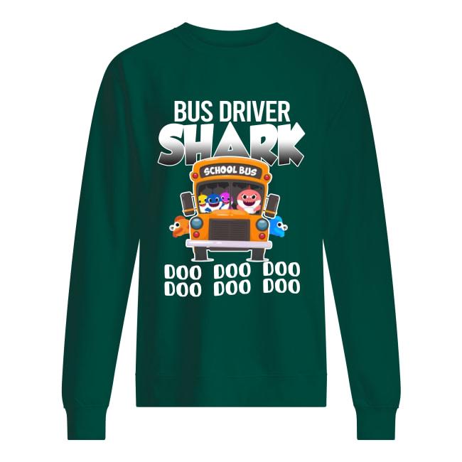 Bus driver shark doo doo doo sweatshirt