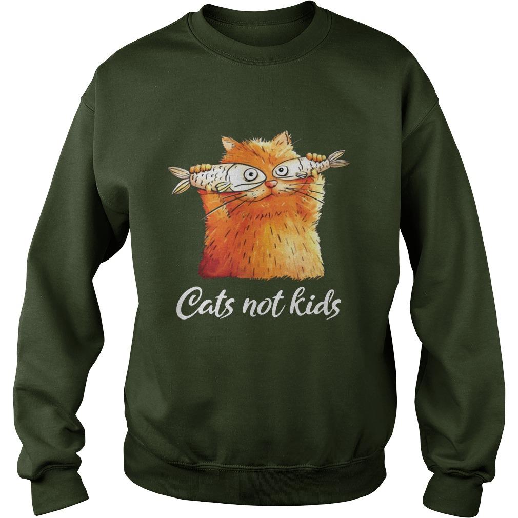 Cats not kids sweatshirt