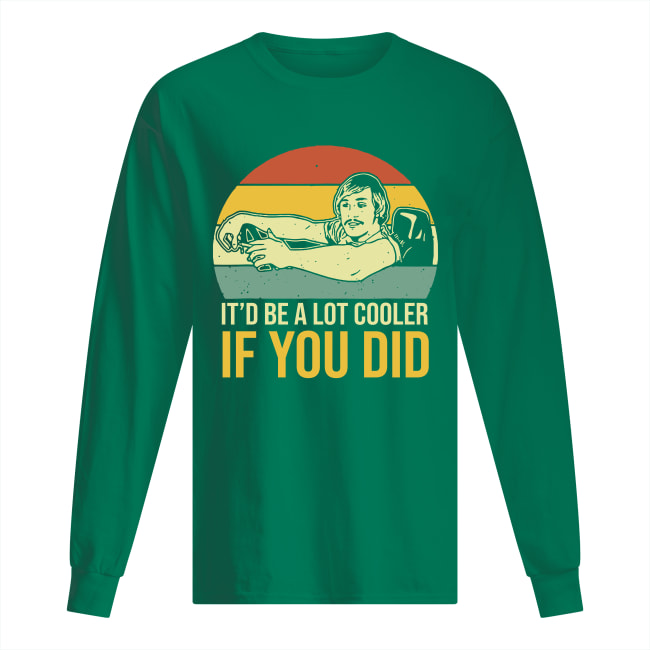 [HOT] Dazed and confused it'd be a lot cooler if you did shirt