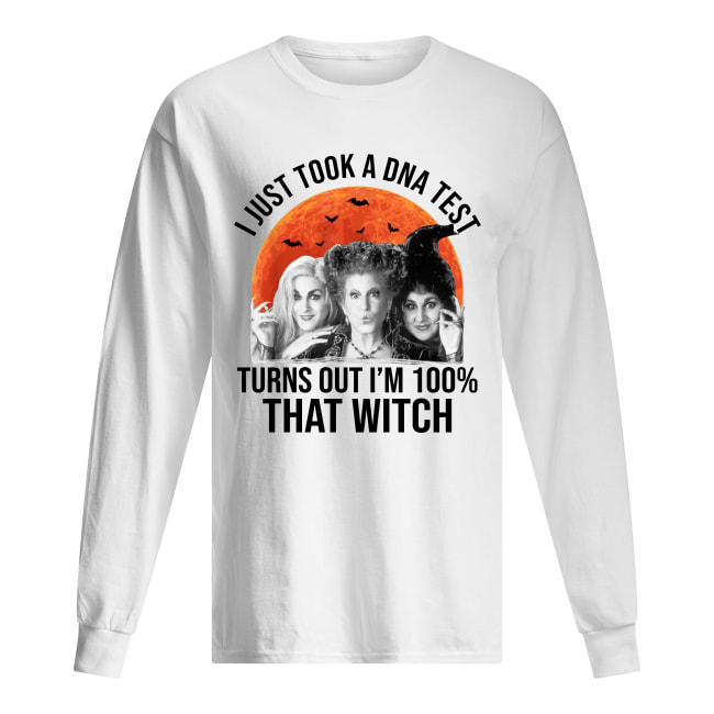 Hocus Pocus I just took a DNA test turns out I'm 100% that witch long sleeved
