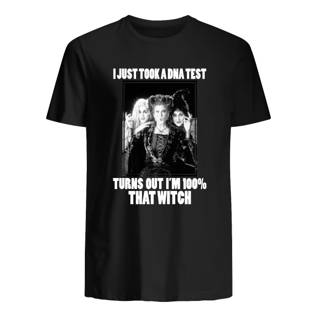 Hocus Pocus I just took a DNA test turns out I'm 100% that witch men's shirt