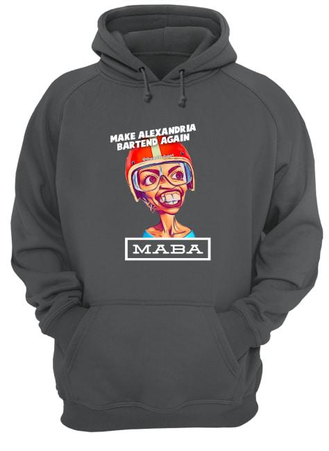 MABA make Alexandria Bartend again hoodie