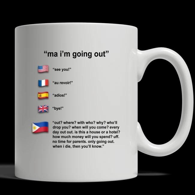 Ma I'm Going Out See You! Au Revoir! Adios! Bye! mug