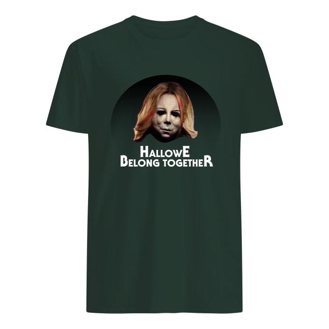 Michael Myers Hallowe belong together men's shirt