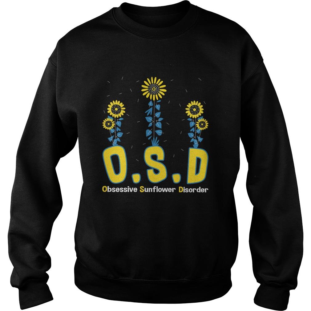 OSD obsessive sunflower disorder sweatshirt
