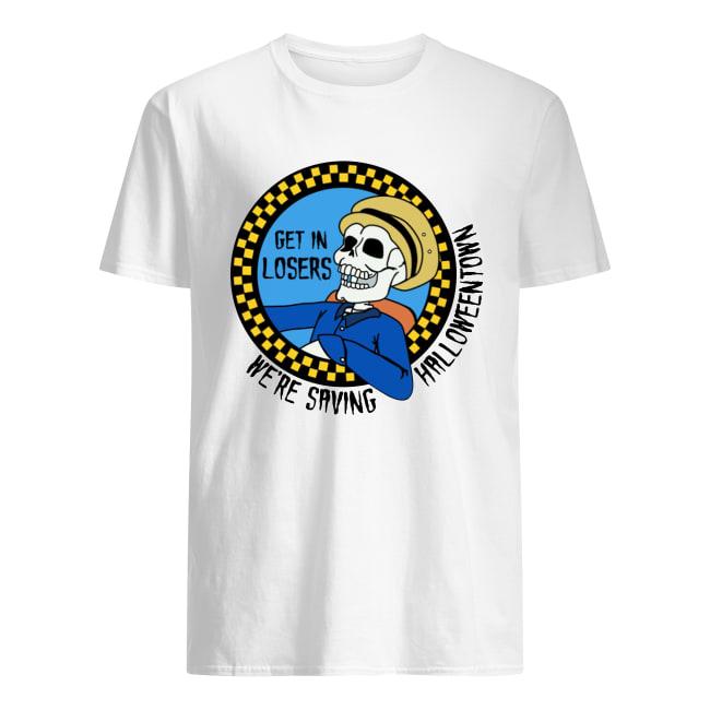Skeleton get in losers we're saving Halloween town men's shirt