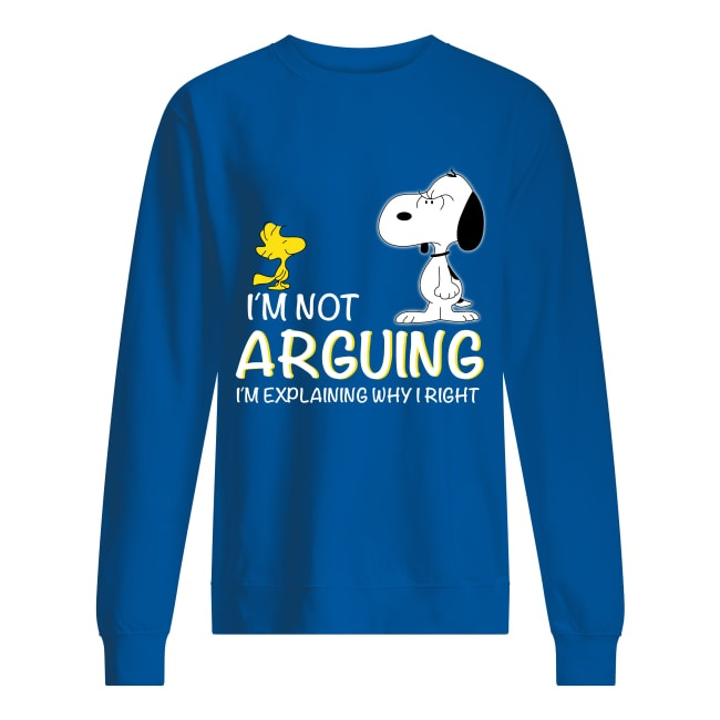 Snoopy and Woodstock i'm not arguing i'm explaining why i'm right sweatshirt