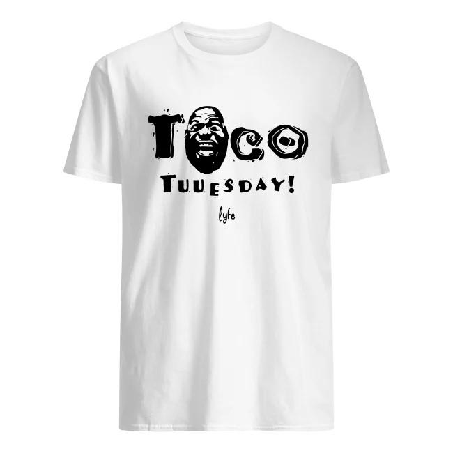 Taco tuuesday lyfe men's shirt