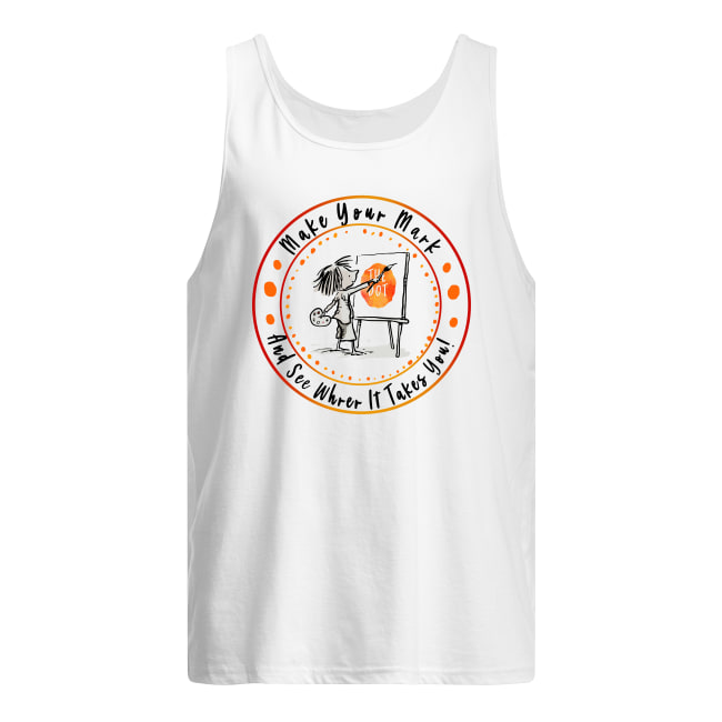 The Dot Make your mark and see where it takes you men's tank top