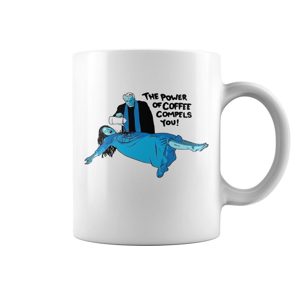 The power of coffee compels you mug
